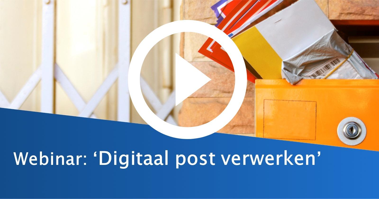 Fysieke post, snel digitaal verwerken? Kijk het webinar 1